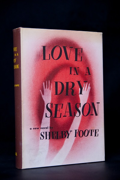 Love In A Dry Season. Shelby Foote.