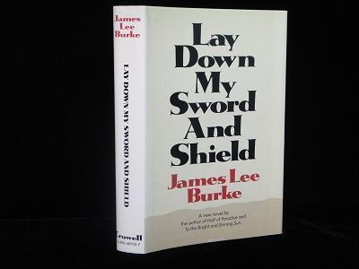 Lay Down My Sword and Shield. James Lee Burke.