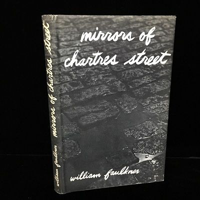 Mirrors of Chartres Street. William Faulkner.