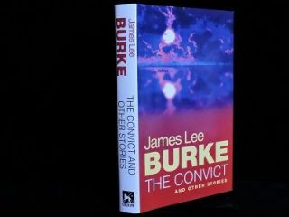 The Convict and Other Stories. James Lee Burke.