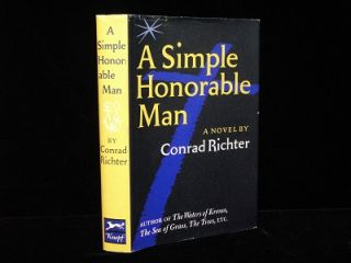A Simple Honorable Man. Conrad Richter.