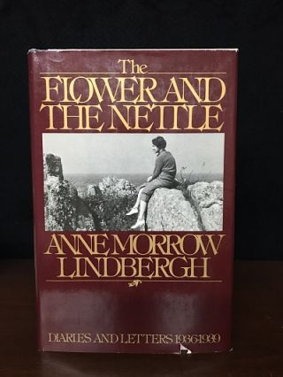 The Flower and the Nettle: Diaries and Letters 1936-1939 War Within and Without: Diaries and Letters 1939-1944. Anne Morrow Lindbergh.