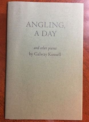Angling A Day and Other Poems. Galway Kinnell.