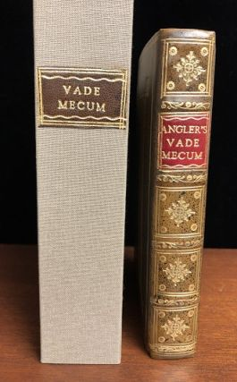 The Angler's Vade Mecum: Or a Compendious, Yet Full, Discourse of Angling. James Chetham